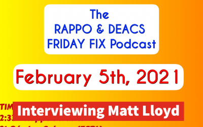 Rappo & Deacs Friday Fix – Interviewing Matt Lloyd