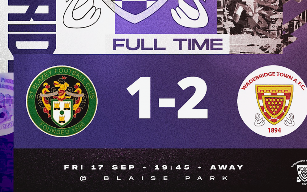 Match Report: St Blazey 1 v 2 Wadebridge Town